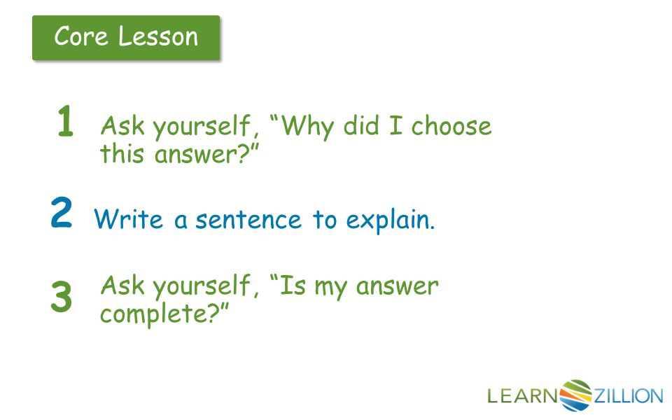 Core Lesson Ask yourself, Why did I choose this answer 1 2 Write a sentence to explain.