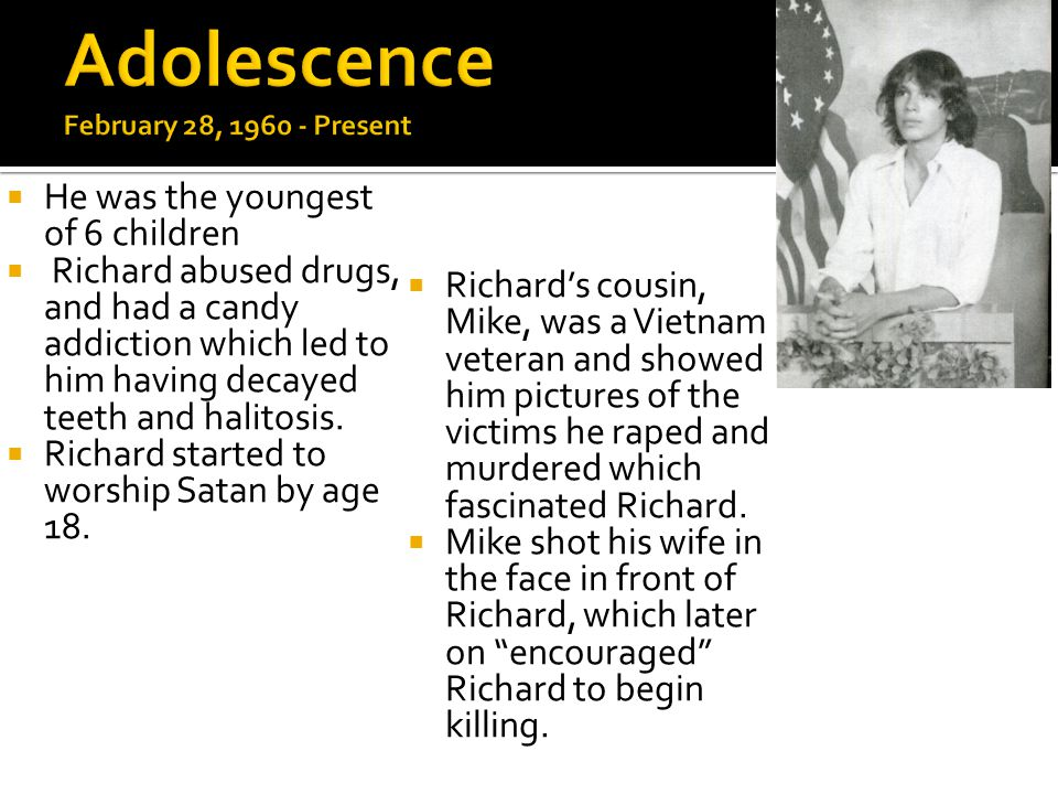  He was the youngest of 6 children  Richard abused drugs, and had a candy addiction which led to him having decayed teeth and halitosis.