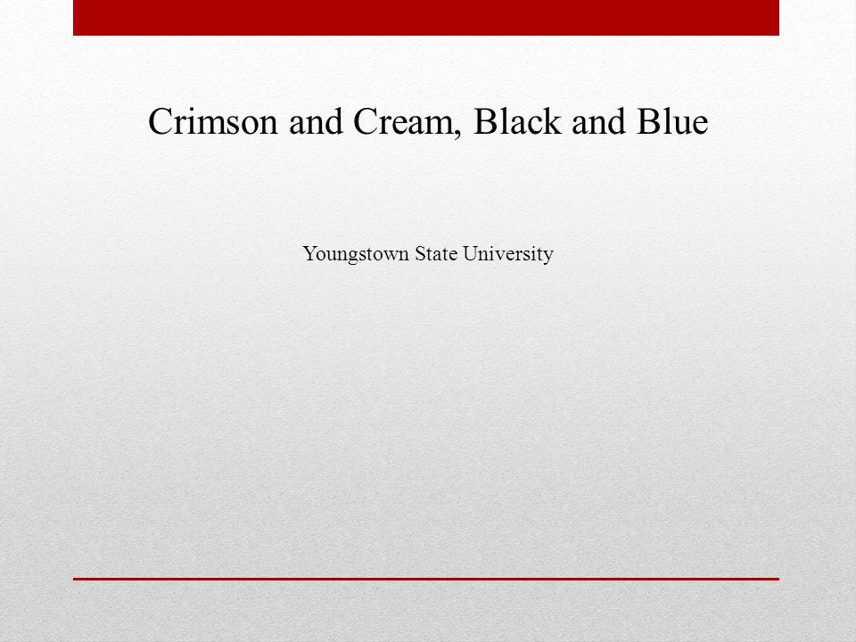 Crimson and Cream, Black and Blue Youngstown State University