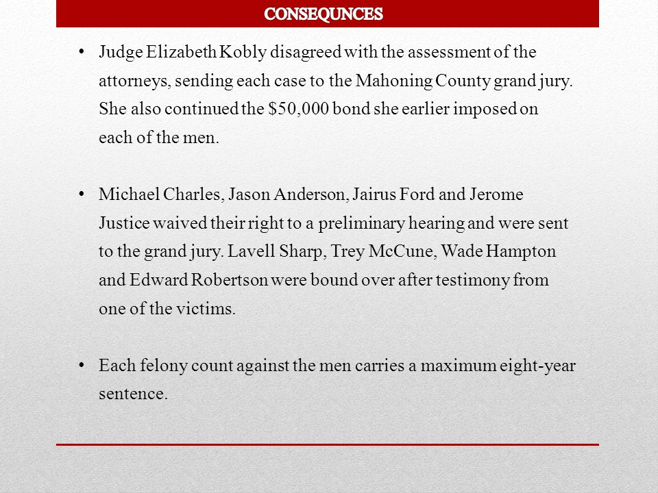 Judge Elizabeth Kobly disagreed with the assessment of the attorneys, sending each case to the Mahoning County grand jury. She also continued the $50,