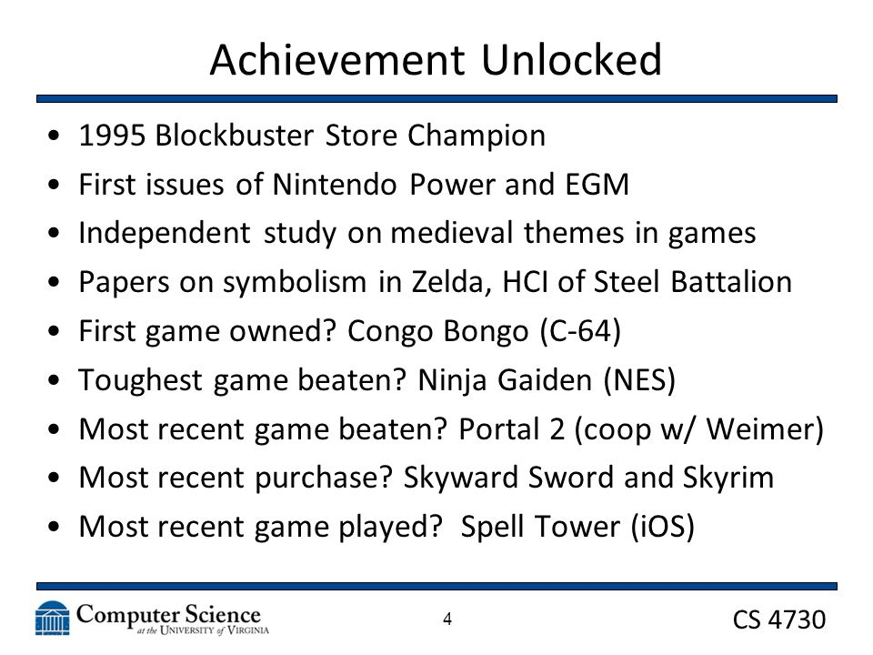 CS 4730 Ruminations on the History of Video Game Design CS 4730 – Computer Game Design Fall 2011