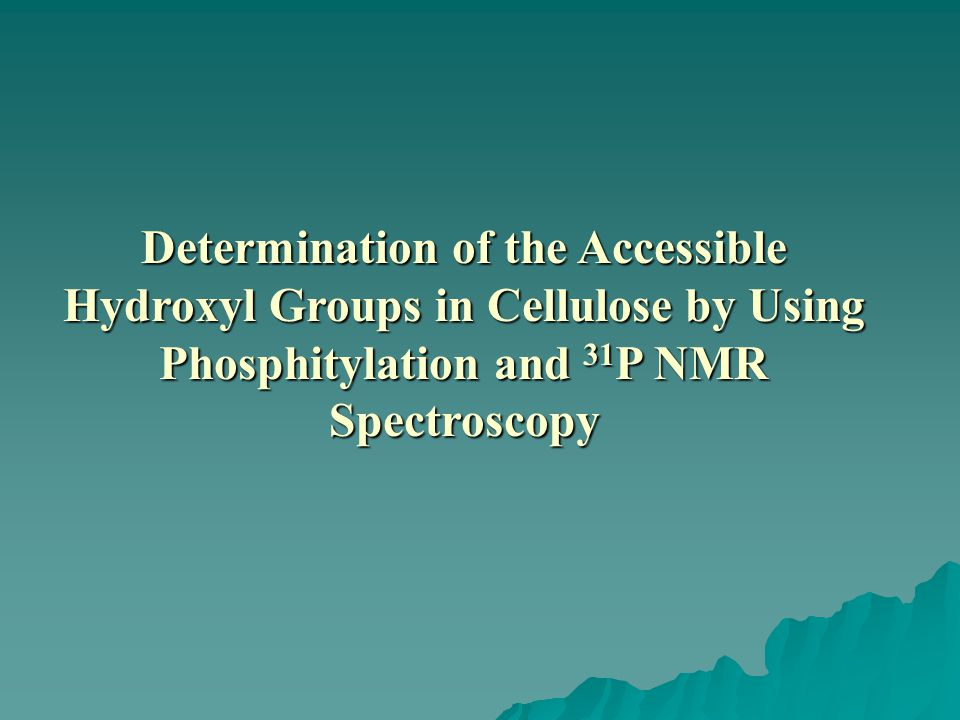 Determination of the Accessible Hydroxyl Groups in Cellulose by Using Phosphitylation and 31 P NMR Spectroscopy