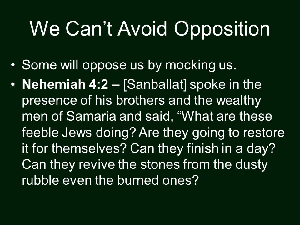We Can't Avoid Opposition Some will oppose us by mocking us.