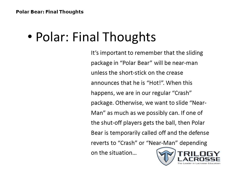 "Polar Bear: Final Thoughts It's important to remember that the sliding package in ""Polar Bear"" will be near-man unless the short-stick on the crease a"