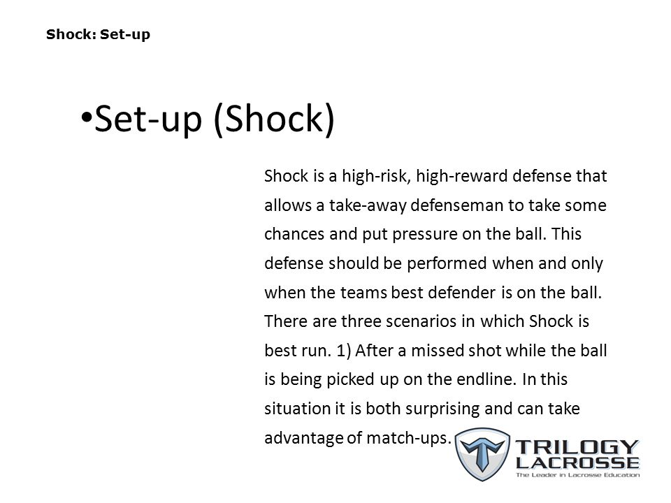 Shock: Set-up Shock is a high-risk, high-reward defense that allows a take-away defenseman to take some chances and put pressure on the ball.