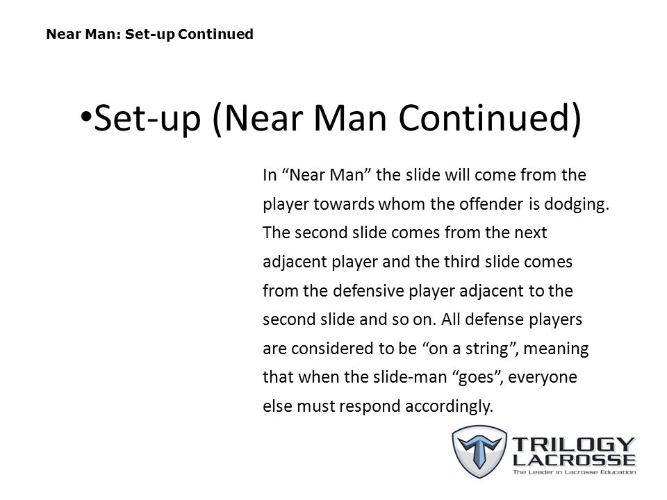 Near Man: Set-up Continued In Near Man the slide will come from the player towards whom the offender is dodging.