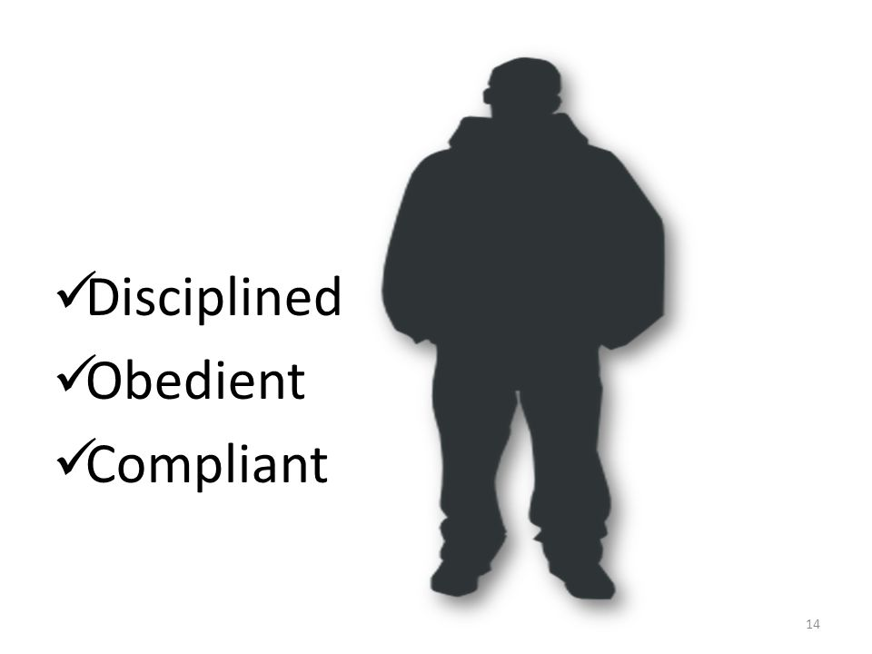 Disciplined Obedient Compliant 14