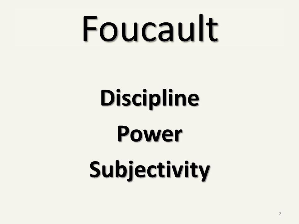 Foucault DisciplinePowerSubjectivity 2