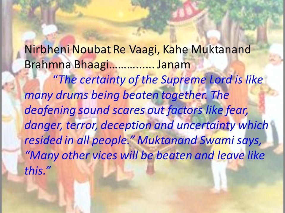 Nirbheni Noubat Re Vaagi, Kahe Muktanand Brahmna Bhaagi………......