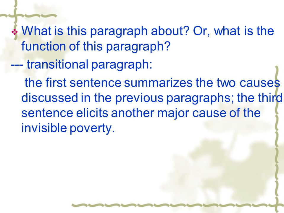  What is this paragraph about? Or, what is the function of this paragraph? --- transitional paragraph: the first sentence summarizes the two causes d