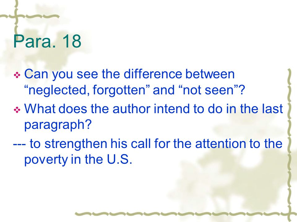 Para. 18  Can you see the difference between neglected, forgotten and not seen .