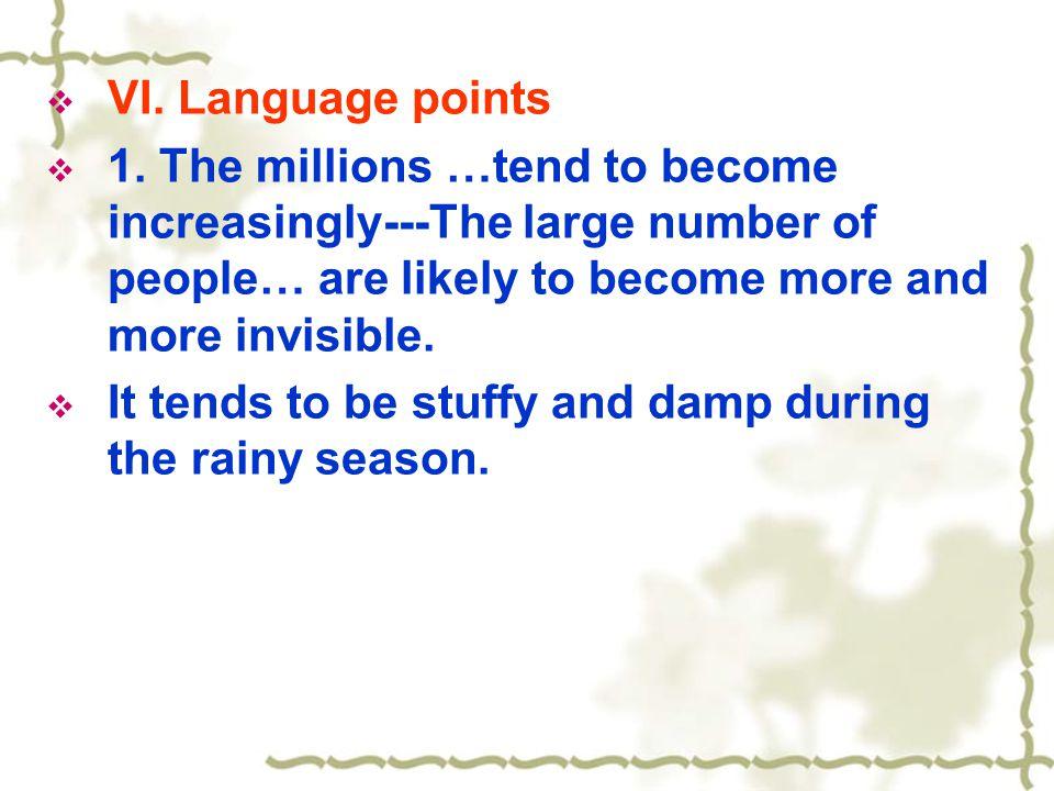  VI. Language points  1.