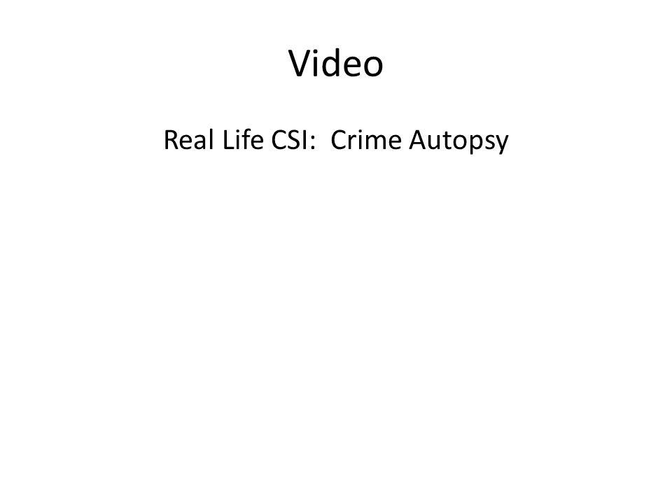 Video Real Life CSI: Crime Autopsy