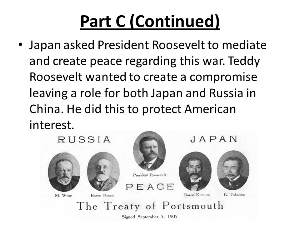 Part D: Effects of Interaction Results of Treaty: Control of Korea and South Manchuria, port Arthur, railway connecting regions and Southern half of Sakhalin island.