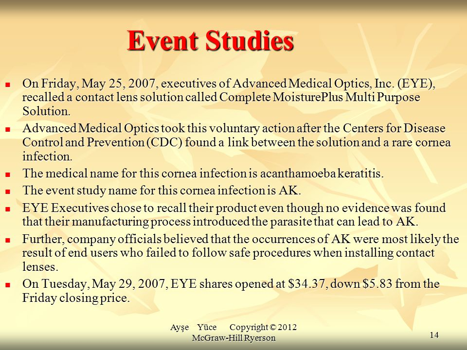 Ayşe Yüce Copyright © 2012 McGraw-Hill Ryerson Event Studies On Friday, May 25, 2007, executives of Advanced Medical Optics, Inc. (EYE), recalled a co