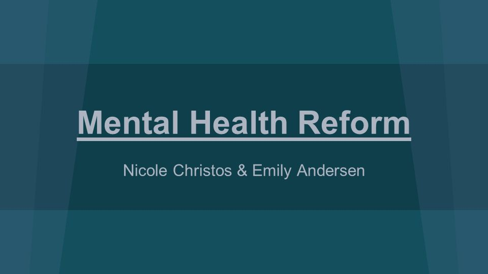 An Ongoing Reform After all the funds for psychiatric wards and better care for mentally ill patients, it didn't stop.