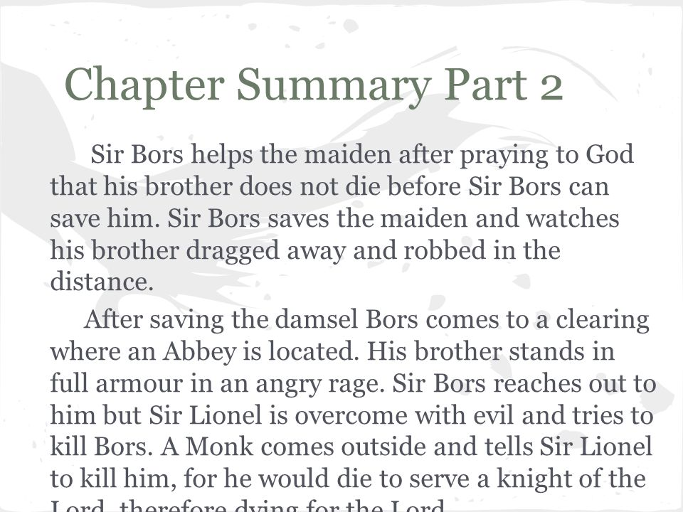 Chapter Summary Part 2 Sir Bors helps the maiden after praying to God that his brother does not die before Sir Bors can save him. Sir Bors saves the m