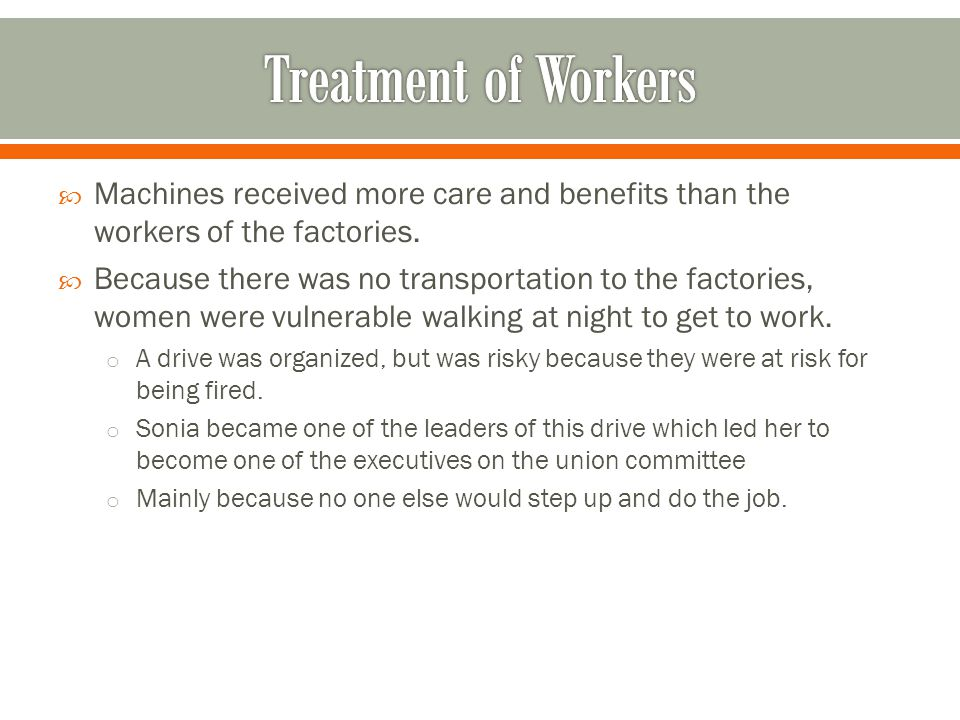  Machines received more care and benefits than the workers of the factories.