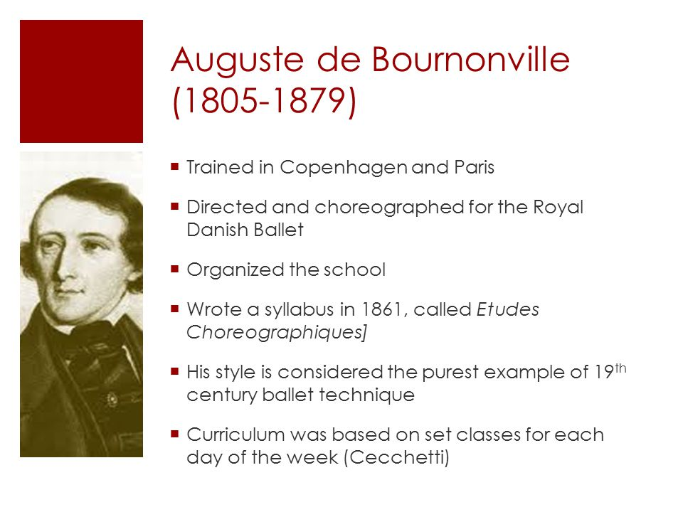 The Bournonville Style Musicality and Joy of Movement are key elements of his ballets and style Elegance of dancing conveyed through the extensive use of épaulement, rounded arms and use of head and eyes