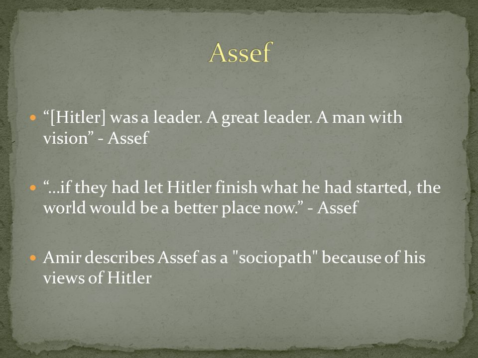"""[Hitler] was a leader. A great leader. A man with vision"" - Assef ""…if they had let Hitler finish what he had started, the world would be a better pl"
