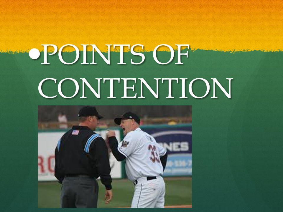 POINTS OF CONTENTION POINTS OF CONTENTION