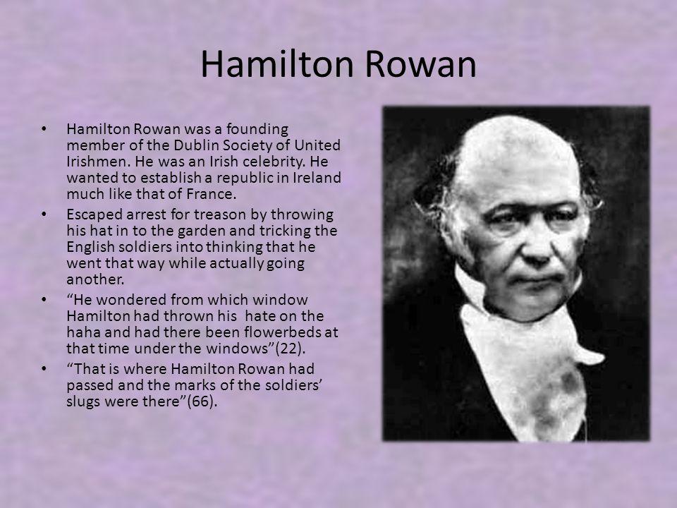 Hamilton Rowan Hamilton Rowan was a founding member of the Dublin Society of United Irishmen.