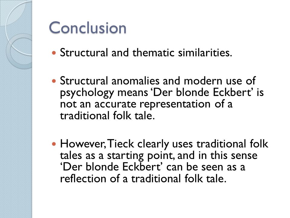Conclusion Structural and thematic similarities.