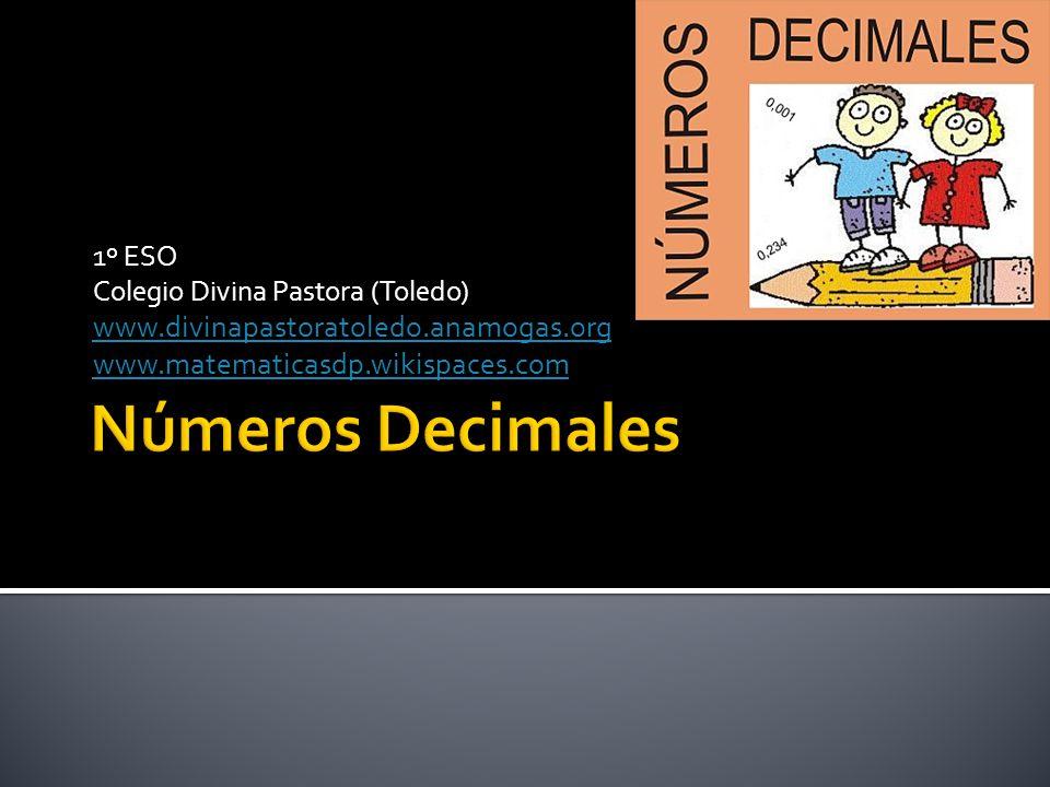 1º ESO Colegio Divina Pastora (Toledo) www.divinapastoratoledo.anamogas.org www.matematicasdp.wikispaces.com
