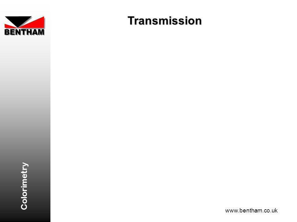 Colorimetry www.bentham.co.uk Transmission