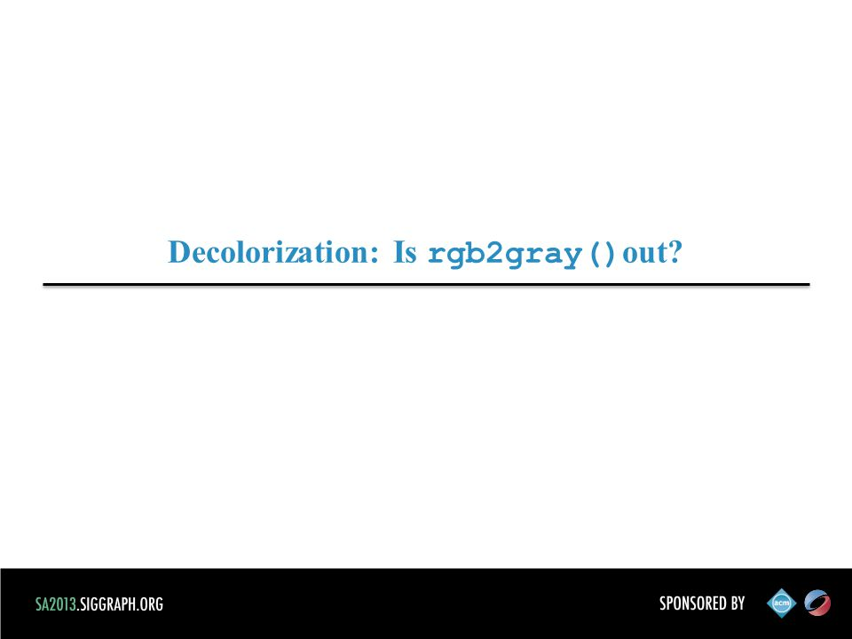 Decolorization: Is rgb2gray() out