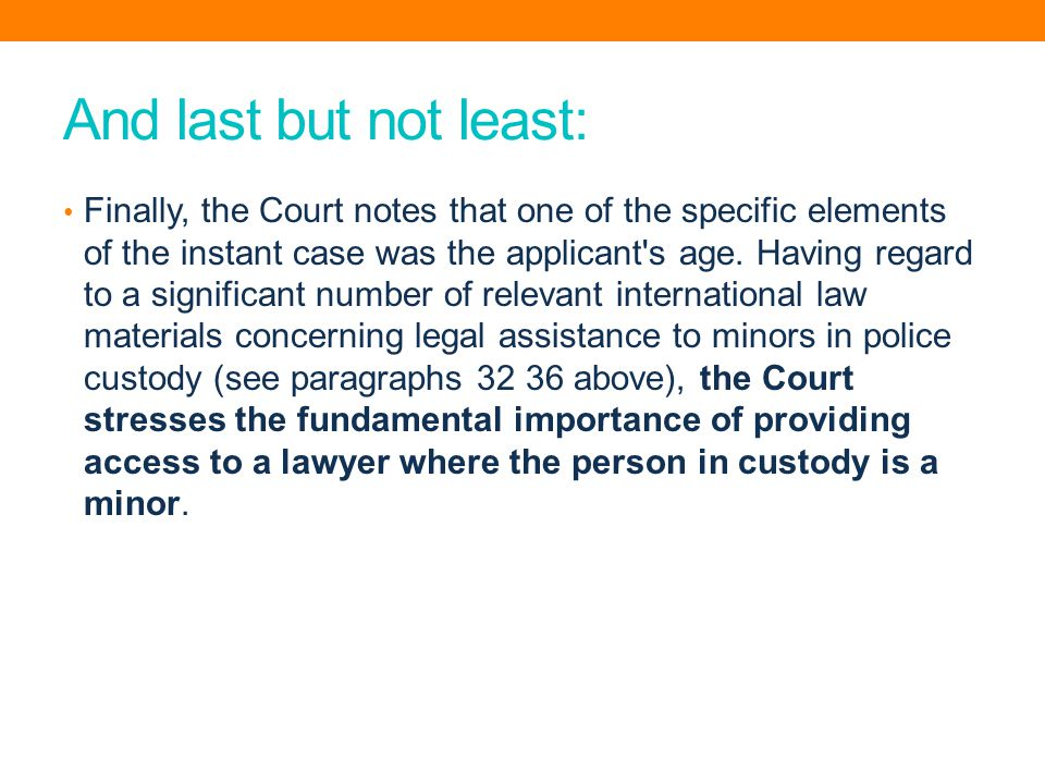 And last but not least: Finally, the Court notes that one of the specific elements of the instant case was the applicant s age.