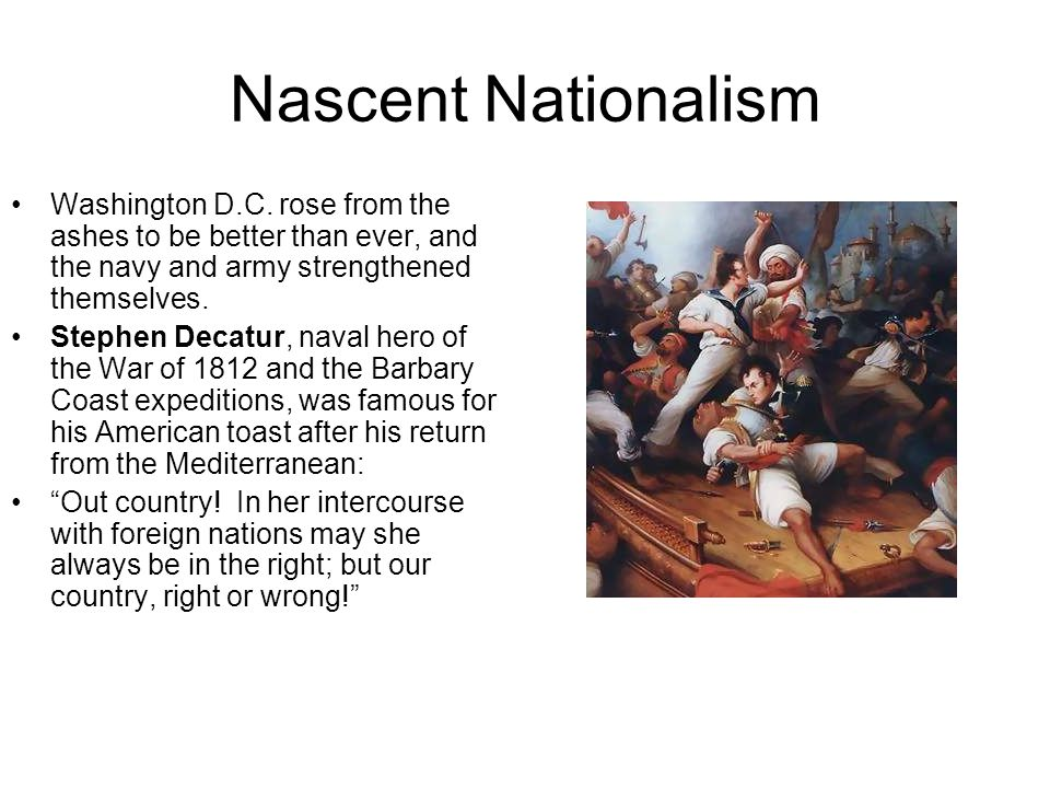 Nascent Nationalism After the war, American nationalism really took off, and authors like Washington Irving and James Fenimore Cooper gained internati