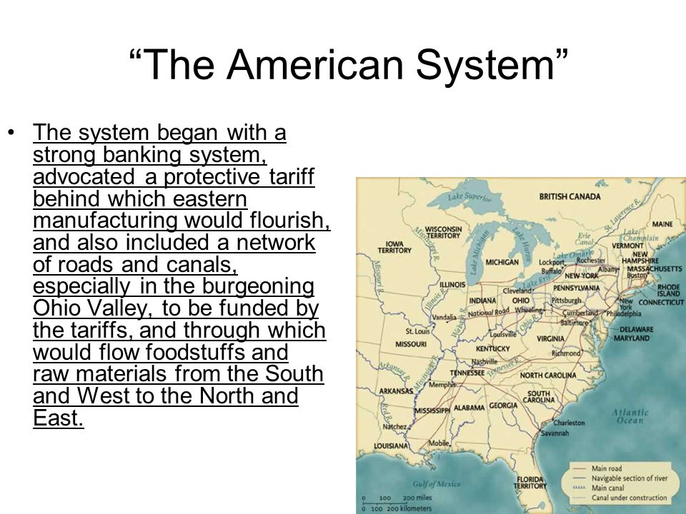 """The American System"" After the war, British competitors dumped their goods onto America at cheap prices, so America responded with the Tariff of 1816"