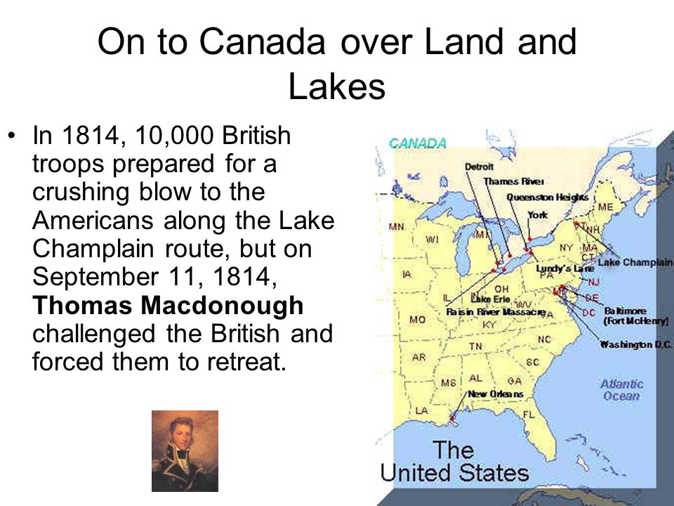 On to Canada over Land and Lakes Oliver Hazard Perry captured a British fleet on the Great Lakes General William H. Harrison's defeat of the British d