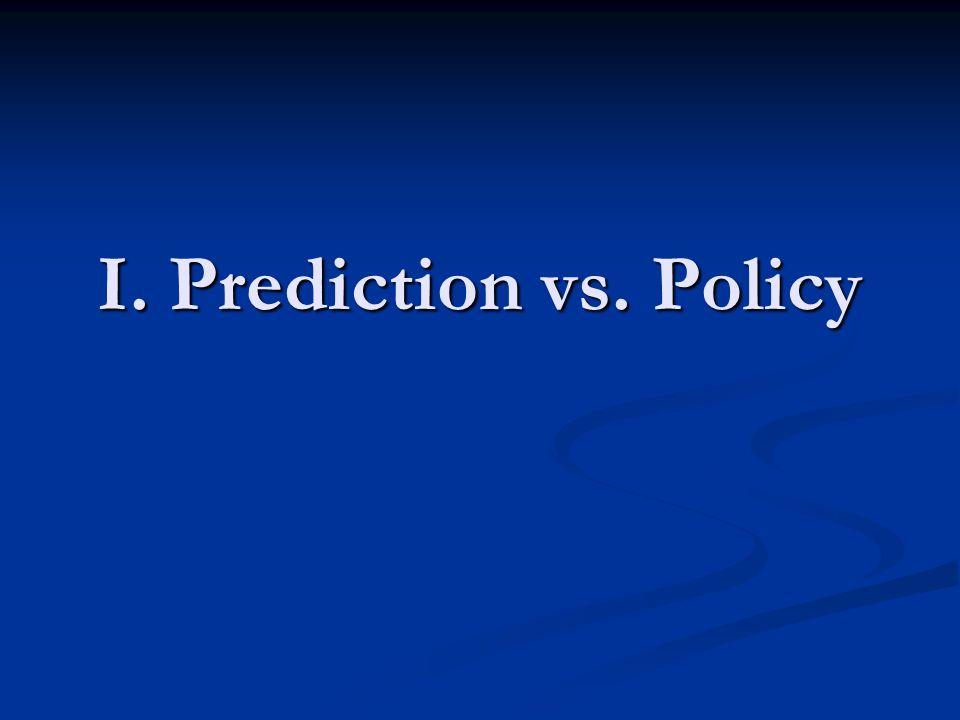 I. Prediction vs. Policy