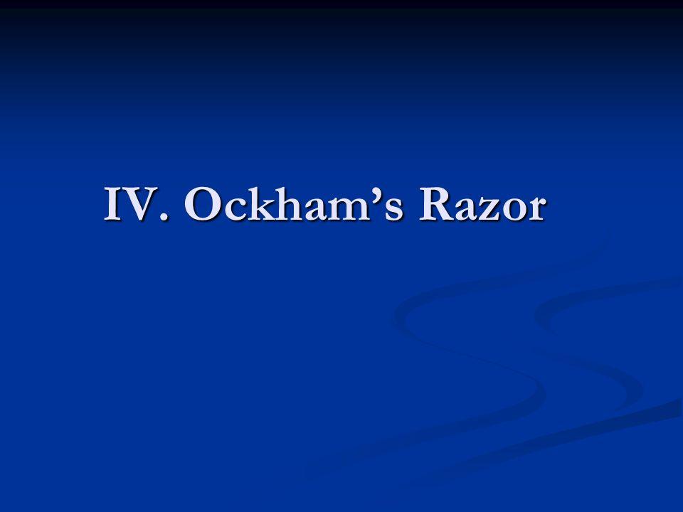 IV. Ockham's Razor
