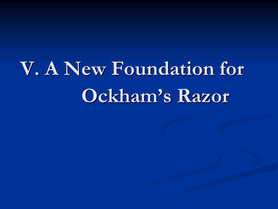 V. A New Foundation for Ockham's Razor