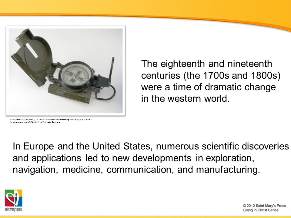 The eighteenth and nineteenth centuries (the 1700s and 1800s) were a time of dramatic change in the western world.