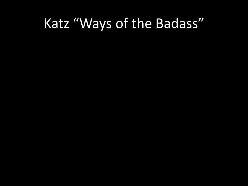 Katz Ways of the Badass