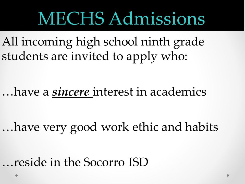 Student Profile MECHS welcomes ALL students who embrace an academic challenge and express an interest in a non- traditional high school experience.