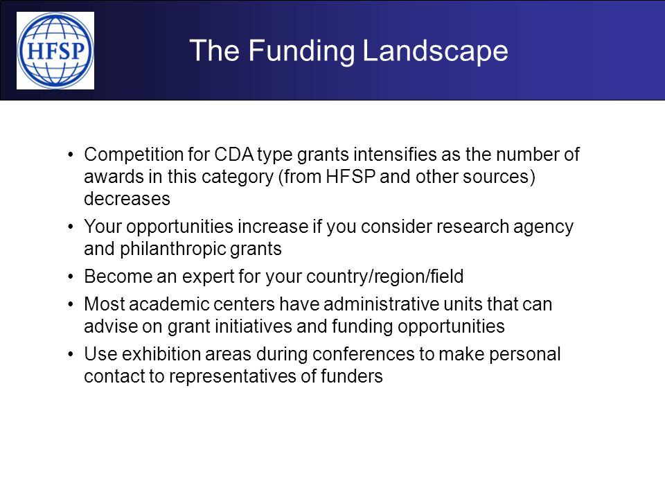 The Funding Landscape Competition for CDA type grants intensifies as the number of awards in this category (from HFSP and other sources) decreases You