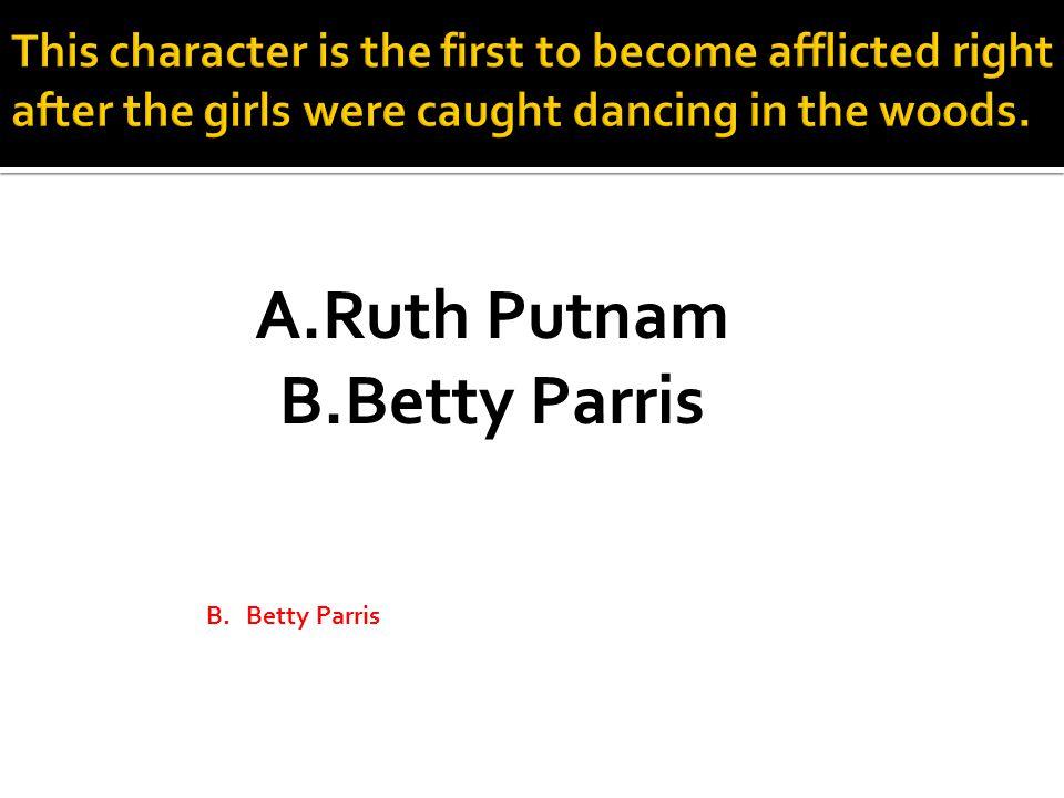 A.Ruth Putnam B.Betty Parris