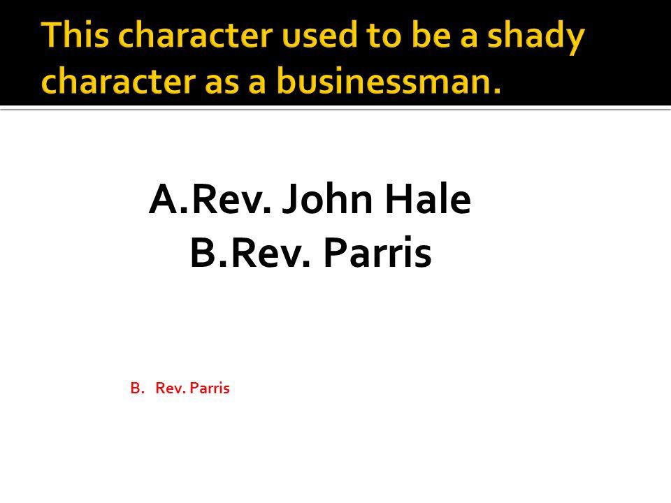 A.Rev. John Hale B.Rev. Parris
