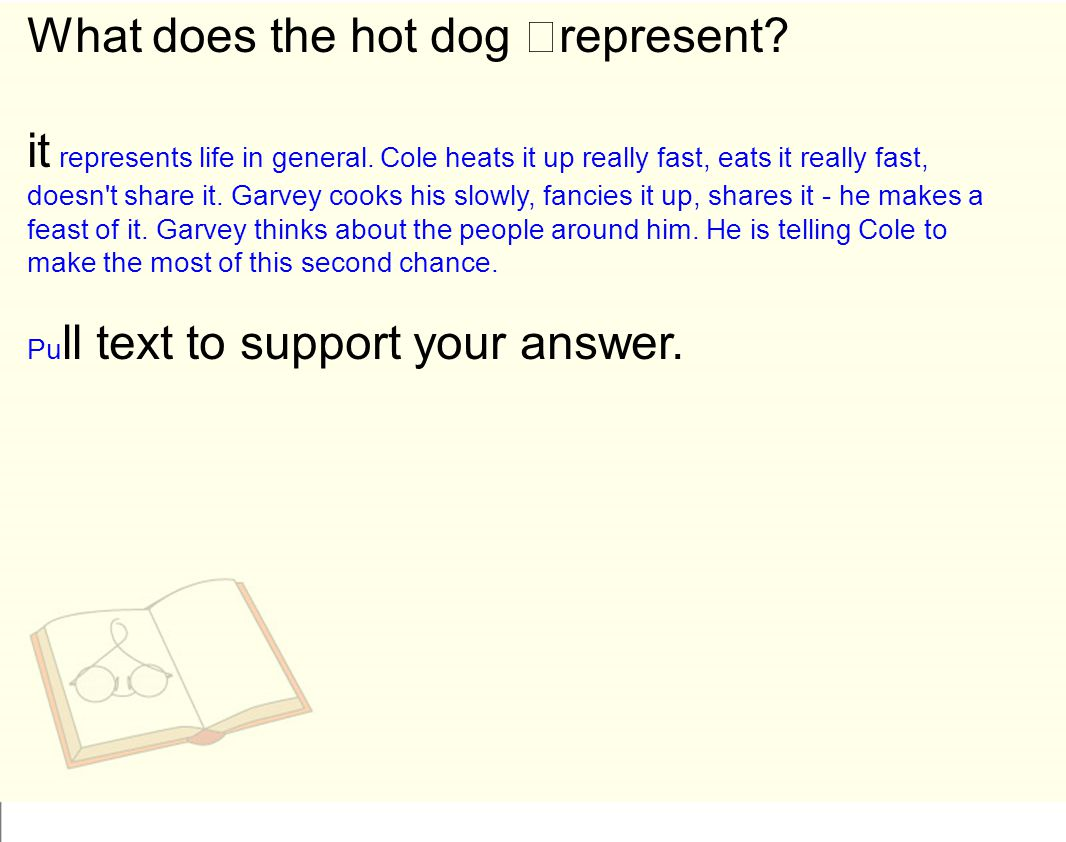 What does the hot dog represent. it represents life in general.