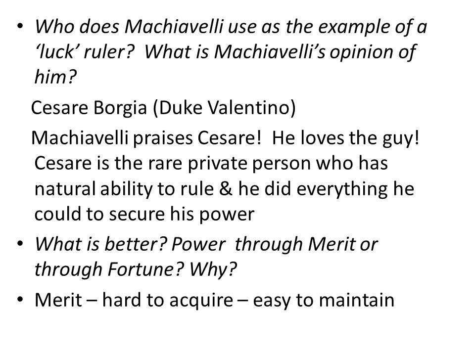 Who does Machiavelli use as the example of a 'luck' ruler.