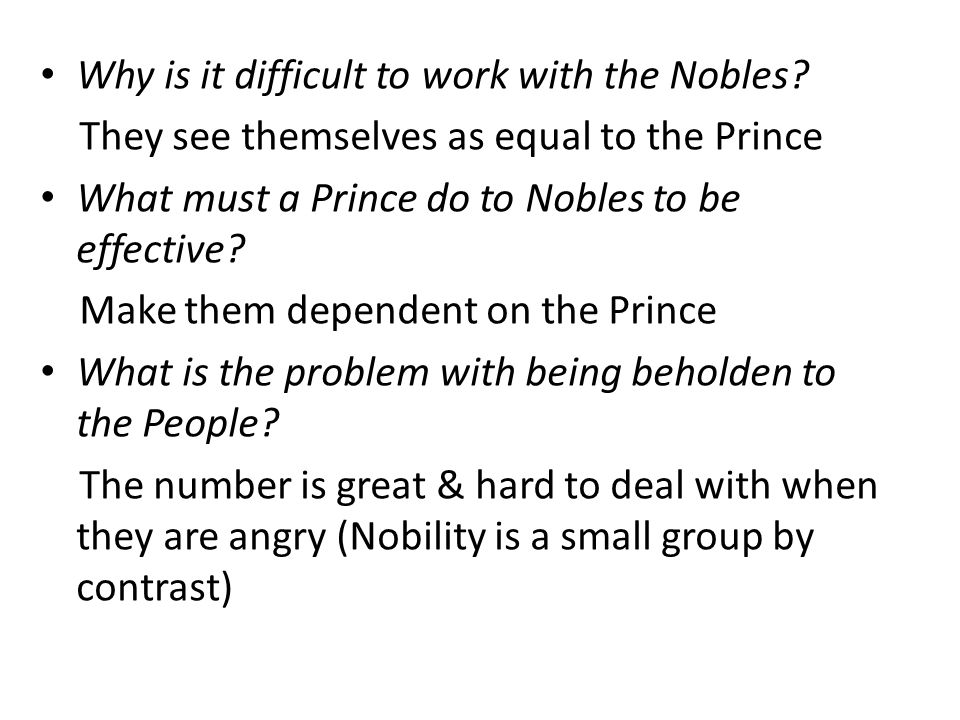 Why is it difficult to work with the Nobles.