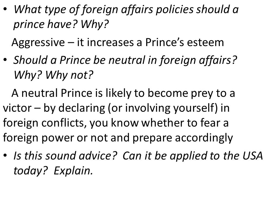 What type of foreign affairs policies should a prince have.