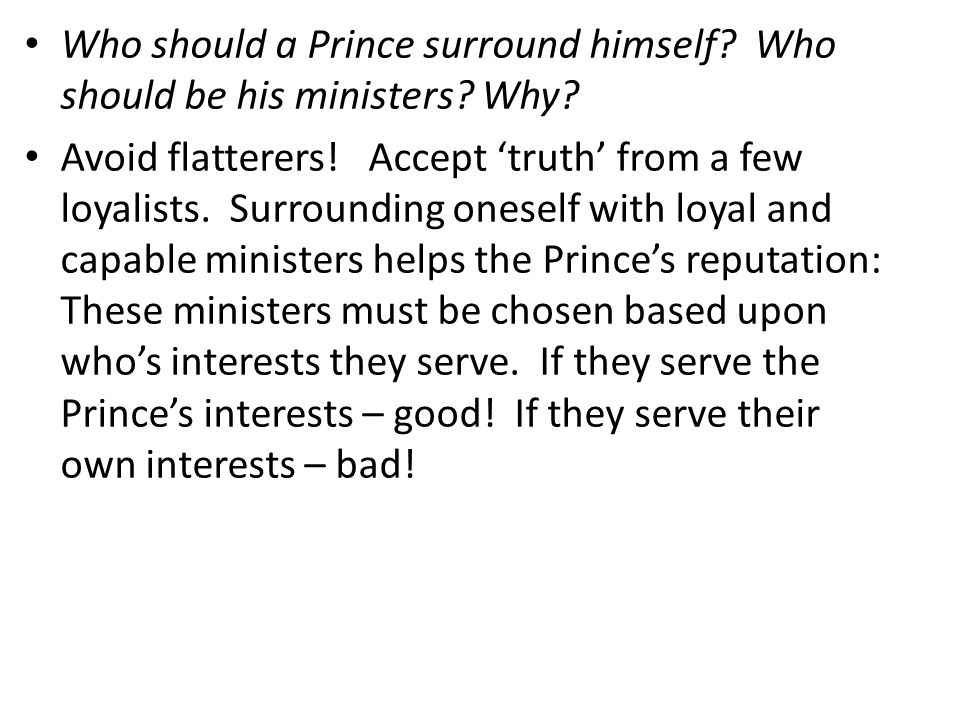 Who should a Prince surround himself.Who should be his ministers.