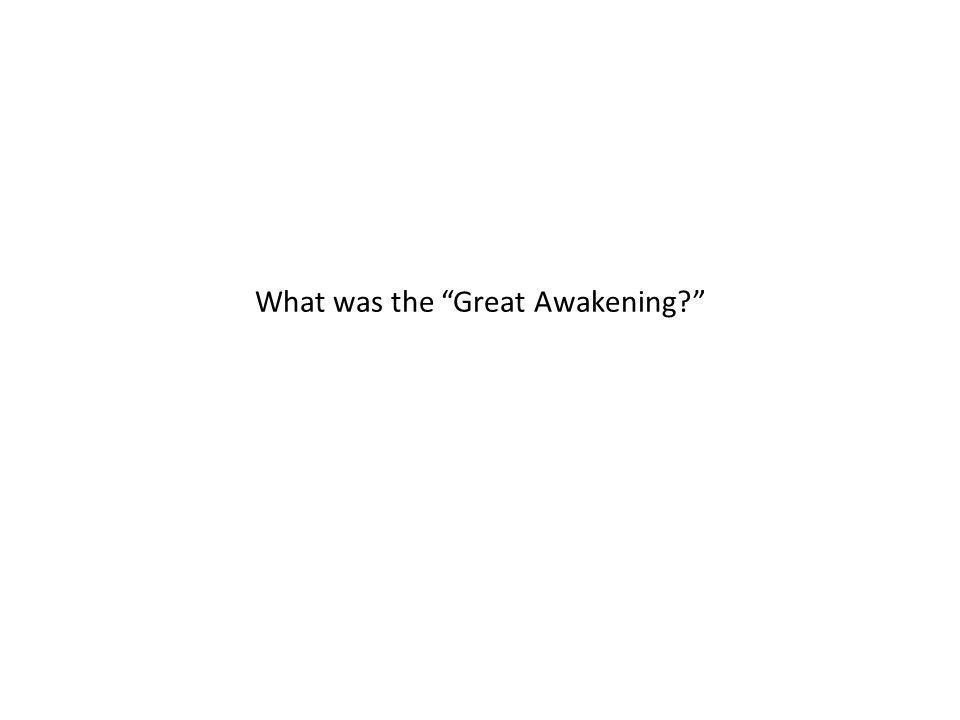"What was the ""Great Awakening?"""