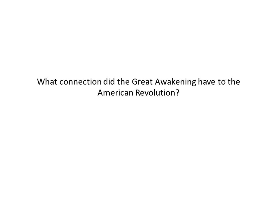 What connection did the Great Awakening have to the American Revolution?